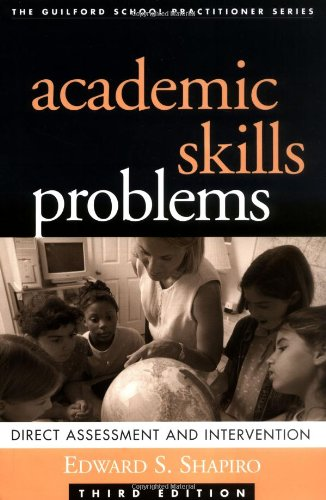 Academic Skills Problems: Direct Assessment and Intervention, Third Edition (Guilford School Practitioner)