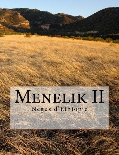 Menelik II: Negus d'Ethiopie (French Edition)
