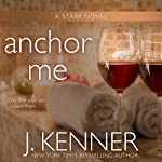 Anchor Me | J. Kenner