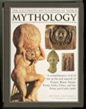 The Illustrated Encyclopedia of World Mythology, Arthur Cotterell and Rachel Storm, 1435127552