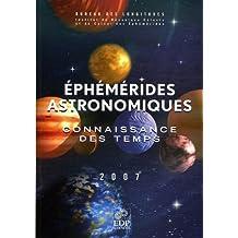 CONNAISSANCE DES TEMPS 2007 : ÉPHÉMÉRIDES ASTRONOMIQUES