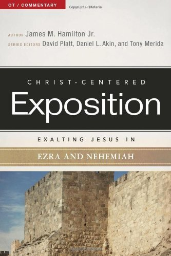 Exalting Jesus in Ezra-Nehemiah (Christ-Centered Exposition Commentary) by James M. Hamilton Jr. - Hamilton Malls Shopping