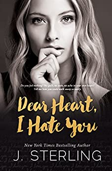 Dear Heart, I Hate You: A Stand Alone Contemporary Romance by [Sterling, J.]
