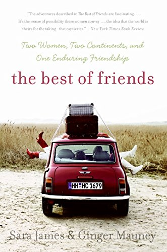 The Best of Friends: Two Women, Two Continents, and One Enduring Friendship PDF Text fb2 book