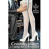 Crossdressing: A College Boy is Feminized