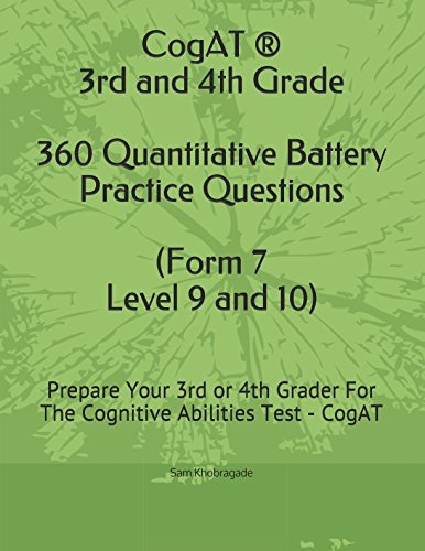 CogAT ® - 3rd and 4th Grade Quantitative Battery Practice Questions (Form 7, Level 9 and 10): Prepare Your 3rd or 4th Grader For The Cognitive Abilities Test - CogAT