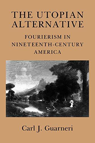 The Utopian Alternative: Fourierism in Nineteenth-Century America (Cornell Paperbacks)