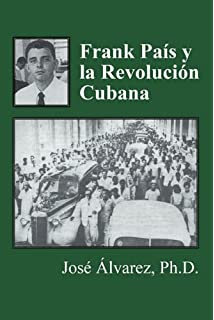Frank Pas y La Revolucin Cubana (Spanish Edition)