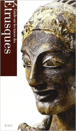 Ebooks en téléchargement gratuit Guide Sur Les Traces Des Etrusques 8881173409 PDF