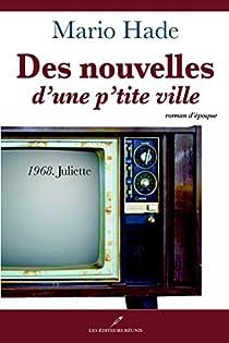 Des nouvelles d'une p'tite ville 02 : 1968. Juliette par Hade