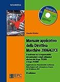 Manuale applicativo della direttiva macchine 2006/42/CE. Con CD-ROM