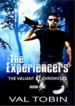 The Experiencers (The Valiant Chronicles Book 1) by [Tobin, Val]