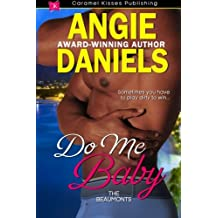 Do Me Baby  (The Beaumont Series) (Volume 8)