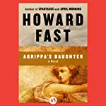 Agrippa's Daughter | Howard Fast