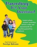 Parenting : It's Your Decision, Behrens, Carolyn, 0977678296