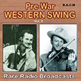 Pre War Western Swing: Rare Radio Broadcasts - Various Artists Vol.2