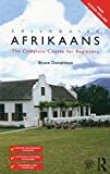Colloquial Afrikaans: The Complete Course for Beginners (Colloquial Series (Book Only))