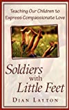 Soldiers with Little Feet, Dian Layton, 0914903861