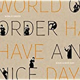 WORLD ORDER/HAVE A NICE DAY