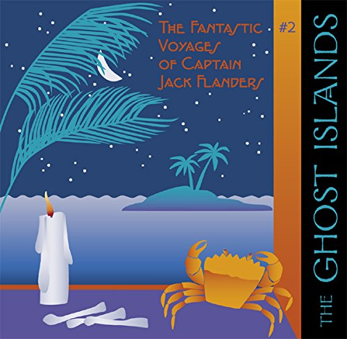 The Ghost Islands (The Fantastic Voyages of Jack Flanders)