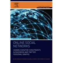 Online Social Networks: Human Cognitive Constraints in Facebook and Twitter Personal Graphs (Computer Science Reviews and Trends) by Valerio Arnaboldi (2015-10-13)