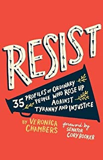 Book Cover: Resist: 35 Profiles of Ordinary People Who Rose Up Against Tyranny and Injustice