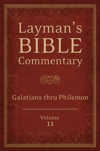 Layman's Bible Commentary Vol. 11: Galatians thru Philemon