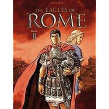 The Eagles of Rome - Book II (Les Aigles de Rome)