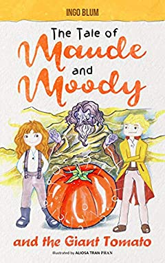The Tale of Maude and Moody and the Giant Tomato