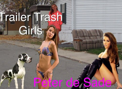Trailer Trash Girls (Peter De Sade)