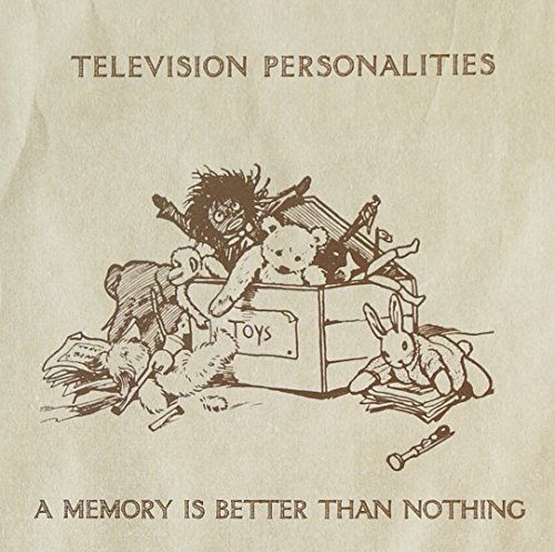 Television Personalities - Memory Is Better Than Nothing (CD)