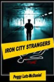 Iron City Strangers, Peggy Lutz-McDaniel, 1471604950