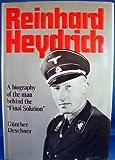 Reinhard Heydrich: A Biography