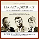 Legacy of Secrecy: The Long Shadow of the JFK Assassination Audiobook by Lamar Waldron Narrated by Tom Weiner