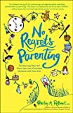 No Regrets Parenting, Harley A. Rotbart and Andrews McMeel Publishing Staff, 1449410944