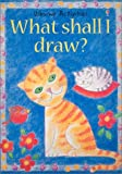 What Shall I Draw?, R. Gibson, 0794503756