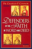 Defenders of the Faith in Word and Deed, Charles Connor, 0898709687