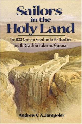 Download Sailors in the Holy Land: The 1848 American Expedition to the Dead Sea and the Search for Sodom and Gomorrah pdf epub
