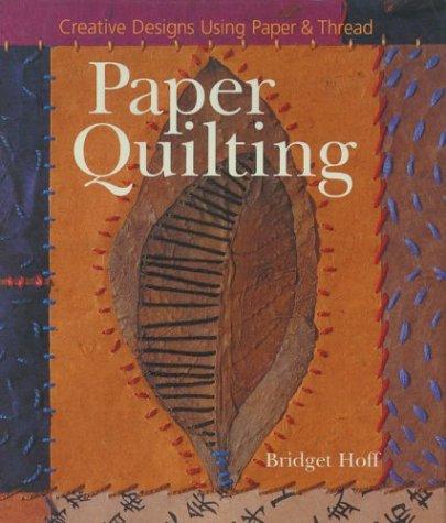 Paper Quilting: Creative Designs Using Paper & Thread