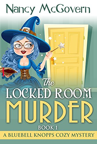 The Locked Room Murder: A Witch Cozy Mystery (A Bluebell Knopps Witch Cozy Mystery Book 1)