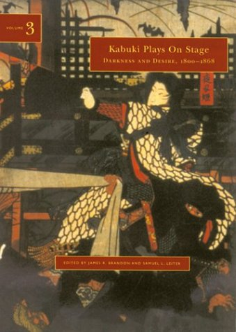 Darkness and Desire, 1804-1864 (Kabuki Plays on Stage, Volume 3) by University of Hawaii Press