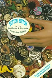 BUTTON BUTTON IDENTIFICATION AND PRICE: Identification and Price Guide