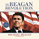 The New Reagan Revolution: How Ronald Reagan's Principles Can Restore America's Greatness Audiobook by Michael Reagan, Jim Denney, Newt Gingrich Narrated by Mike Chamberlain