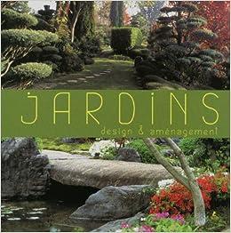 Amazon.fr - JARDINS DESIGN & AMENAGEMENT - COLLECTIF - Livres