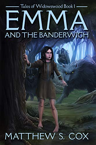 Emma and the Banderwigh (Tales of Widowswood Book 1)