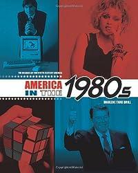 America in the 1980s (Decades of Twentieth-Century America)