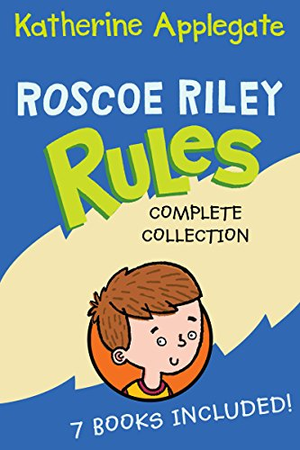 Roscoe Riley Rules Complete Collection: Never Glue Your Friends to Chairs, Never Swipe a Bully's Bear, Don't Swap Your Sweater for a Dog, Never Swim in ... That Talk, Never Race a Runaway - Collection Bigg