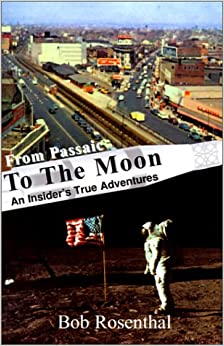 From Passaic to the Moon: An Insider's True Adventures