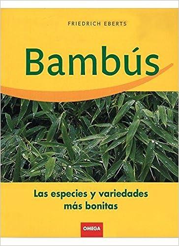 BAMBUS (GUÍAS DEL NATURALISTA-JARDINERÍA-PAISAJISMO)