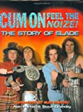 Cum on, Feel the Noize: The Story of Slade